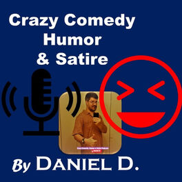 Show cover of The Crazy Comedy, Humor & Satire Podcast