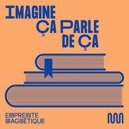 Show cover of Imagine Ça Parle De Ça