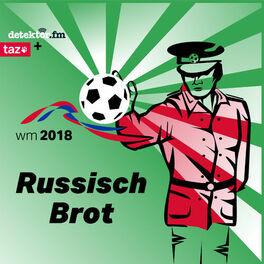 Show cover of Russisch Brot – Der Podcast zur Fußball-WM