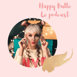 Show cover of Happy Bulle, le podcast.