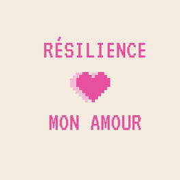 Show cover of Résilience Mon Amour