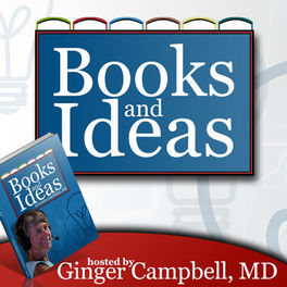 Show cover of Books and Ideas with Dr. Ginger Campbell