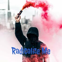 Show cover of Radicalize Me