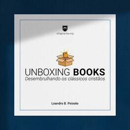 Show cover of Unboxing Books - Desembrulhando os Clássicos Cristãos