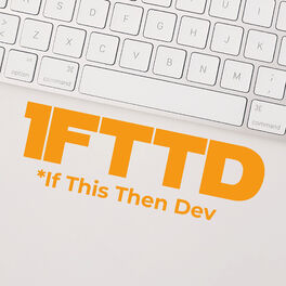 Show cover of IFTTD - If This Then Dev