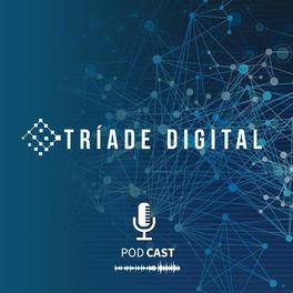 Show cover of Podcast Tríade Digital