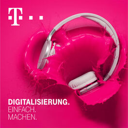 Show cover of Digitalisierung. Einfach. Machen. - Der Digitalisierungs-Podcast der Telekom