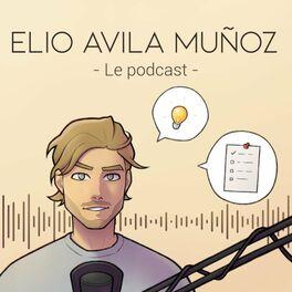 Show cover of Elio Avila Muñoz - Le podcast