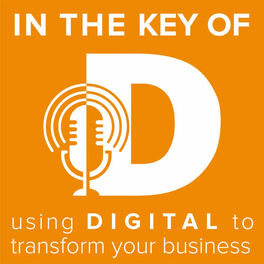 Show cover of In the Key of D: Using Digital to Transform Your Business