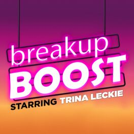 Show cover of breakup BOOST Relationship Advice