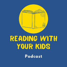 Show cover of Reading With Your Kids Podcast