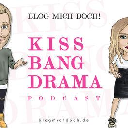 Show cover of Kiss, Bang, Drama - Der Podcast über Männer und Frauen
