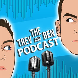 Show cover of The Trev and Ben Podcast