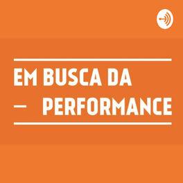Show cover of Em Busca da Performance