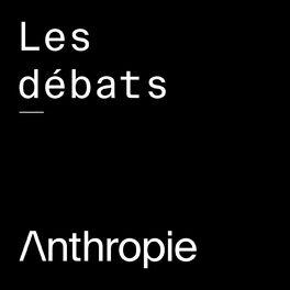 Show cover of Les débats d'Anthropie