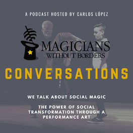 Episode cover of Episode 1: What is social magic? And the genesis of Magicians Without Borders