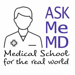 Show cover of Ask Me MD: Medical School for the real world