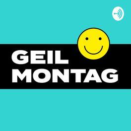Show cover of Geil Montag Podcast