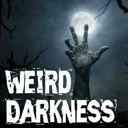 Show cover of Weird Darkness: Stories of the Paranormal, Supernatural, Legends, Lore, Mysterious, Macabre, Unsolved