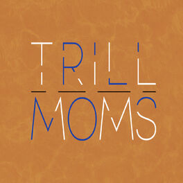 Show cover of Trill Moms's Podcast