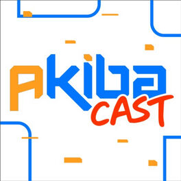 Show cover of AkibaCast