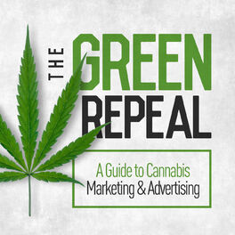Show cover of The Green Repeal - A Guide to Cannabis Marketing & Advertising