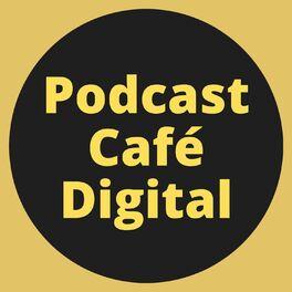 Show cover of Podcast Café Digital