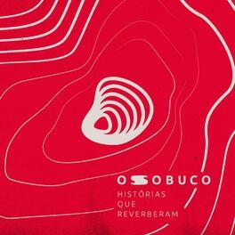 Show cover of Ossobuco - Histórias que reverberam.
