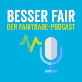 Show cover of Besser Fair - Der Fairtrade-Podcast