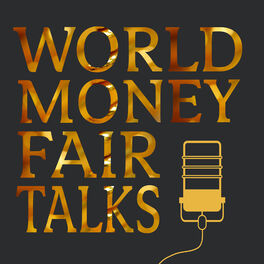 Show cover of World Money Fair Talks