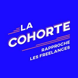 Show cover of La Cohorte, le podcast qui rapproche les freelances