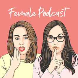 Show cover of Female Podcast - (D)ein Mädelsabend über die Liebe, Leben, Dating & Herzschmerz