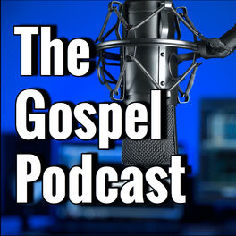 Show cover of The Gospel Podcast