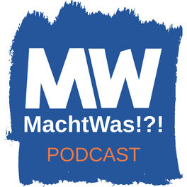 Show cover of MachtWas!?! Podcast