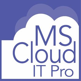 Show cover of Microsoft Cloud IT Pro Podcast