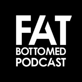 Show cover of Fat Bottomed Podcast