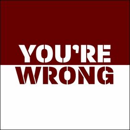 Show cover of You're Wrong