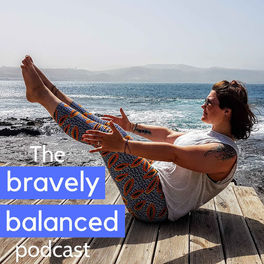 Show cover of The Bravely Balanced Podcast