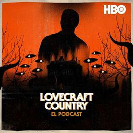 Show cover of Lovecraft Country: El Podcast