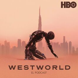Show cover of Westworld: El Podcast