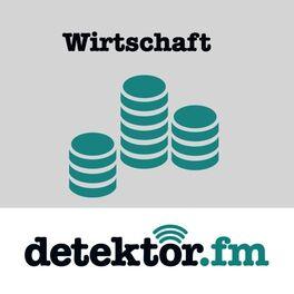 Show cover of Wirtschaft – detektor.fm