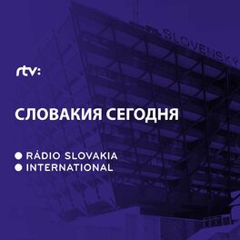 Show cover of Slovakia segodnya, Magazin o Slovensku v ruskom jazyku