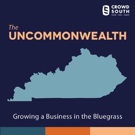 Show cover of The Uncommonwealth of Kentucky: Growing A Business in the Bluegrass