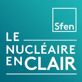 Episode cover of La face cachée du nucléaire