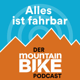 Show cover of Alles ist fahrbar - der MOUNTAINBIKE Podcast