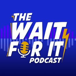 Show cover of The Wait For It Podcast
