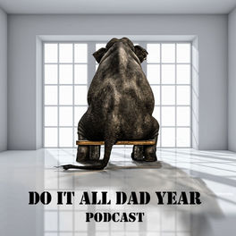 Show cover of Do It All Dad Year Podcast