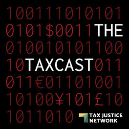 Show cover of The Taxcast by the Tax Justice Network