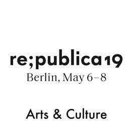 Show cover of re:publica 19 - Arts & Culture