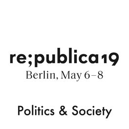 Show cover of re:publica 19 - Politics & Society